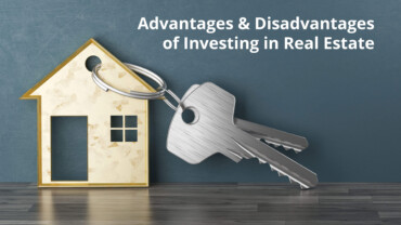 Advantages and Disadvantages of Investing in Real Estate